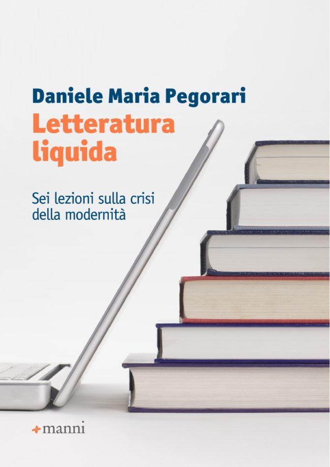 Letteratura liquida: Sei lezioni sulla crisi della modernità
