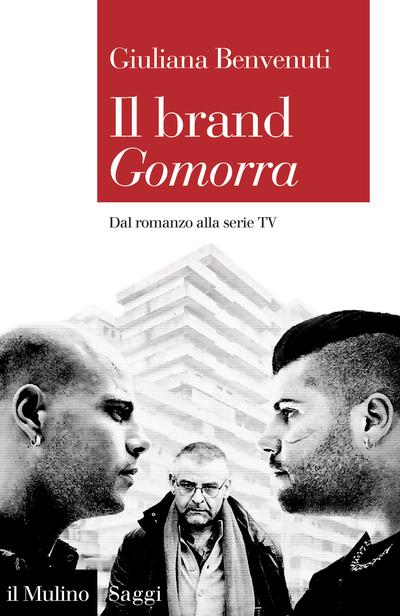 Il brand Gomorra. Dal libro alla serie TV