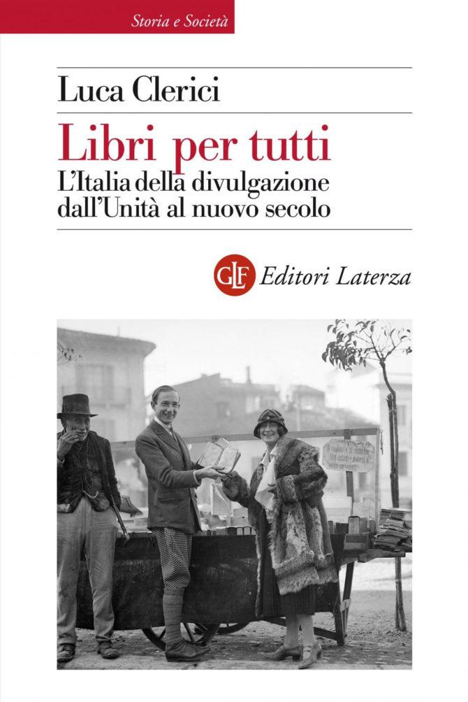 Libri per tutti: L'Italia della divulgazione dall'Unità al nuovo secolo