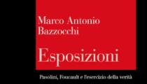 Esposizioni: Pasolini, Foucault e l'esercizio della verità