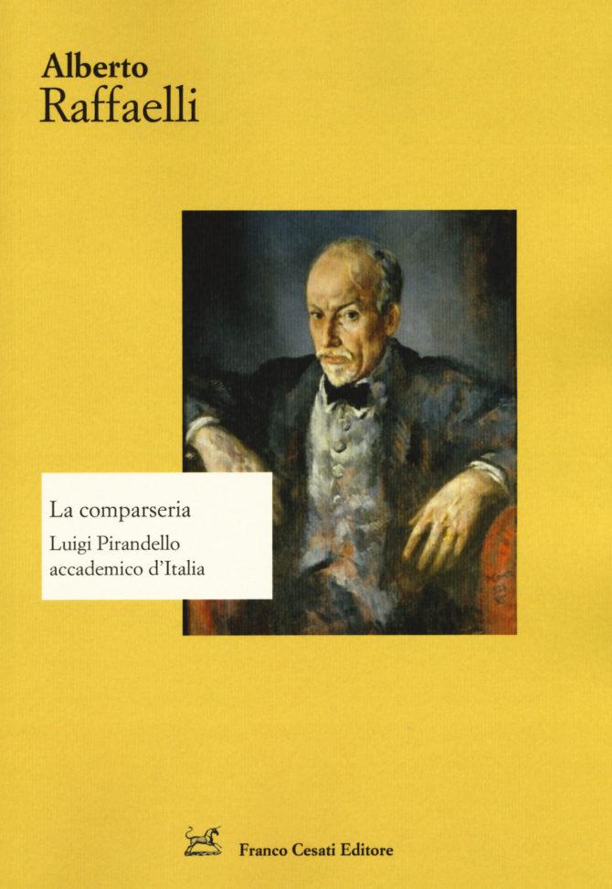 La comparseria. Luigi Pirandello accademico d'Italia