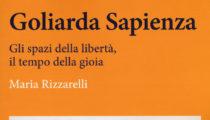 Goliarda Sapienza. Gli spazi della libertà, il tempo della gioia