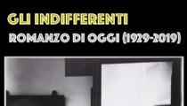 Gli indifferenti. Romanzo di oggi (1929-2019)